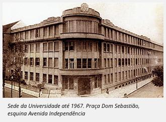 Sede da Universidade até 1967. Praça Dom Sebastião, esquina Avenida Independência