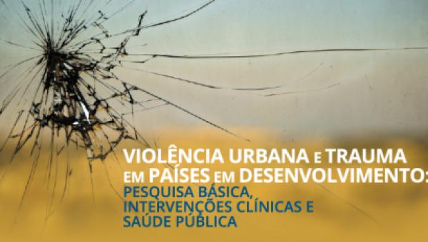 Congresso aborda violência Urbana e Trauma em Países em Desenvolvimento