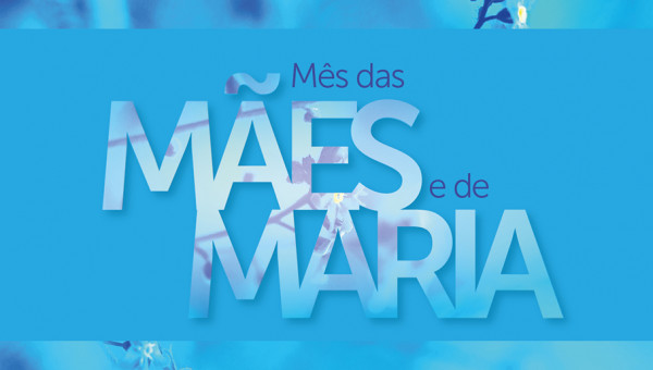 Rede Marista homenageia o mês das Mães e de Maria