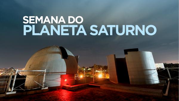 Semana do Planeta Saturno tem observação gratuita