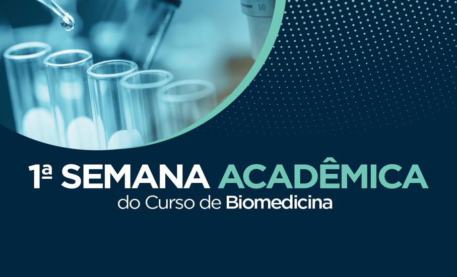 1ª Semana da Biomedicina, Escola de Ciências e Saúde