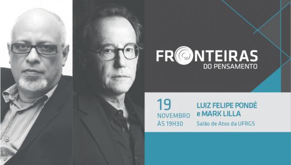 Noite PUCRS no Fronteiras do Pensamento tem Mark Lilla e Luiz Felipe Pondé
