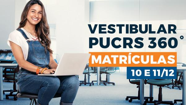 Matrícula dos aprovados no Vestibular PUCRS 360°