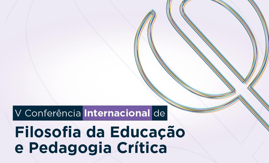 Conferência Internacional Educação e Fisolofia, Escola de Humanidades