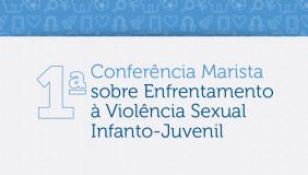 Conferência Marista destaca o combate à violência sexual infanto-juvenil