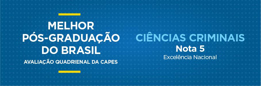 Melhor Pós-Graduação do Brasil - Programa de Pós-Graduação em Ciências Criminais, nota 5