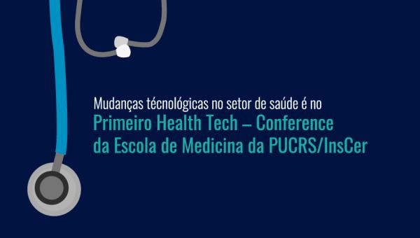 Health Tech Conference apresenta impactos da tecnologia na saúde