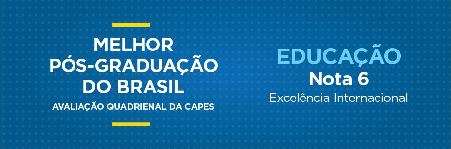 Melhor Pós-Graduação do Brasil - Educação, nota 6.