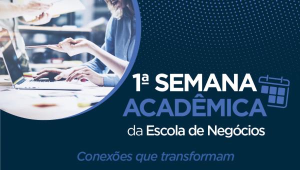 Semana Acadêmica da Escola de Negócios tem mais de 70 atividades gratuitas